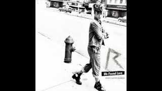 Rihanna feat. Calvin Harris- We Found Love