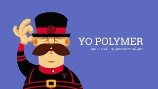 YOLOmer! Polymer and Yeoman for lighting fast dev