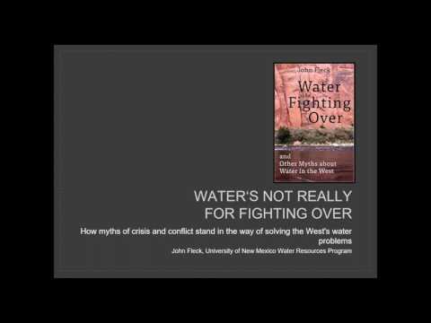 Water is for Fighting Over and Other Myths About Water in the West