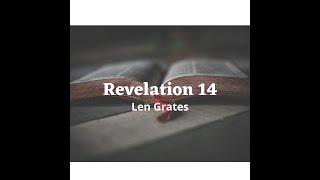Revelation 14 - Len Grates