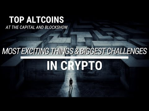 Bitcoin and Cryptocurrency | Challenges and Excitement | Top Altcoins | The Capital & Blockshow