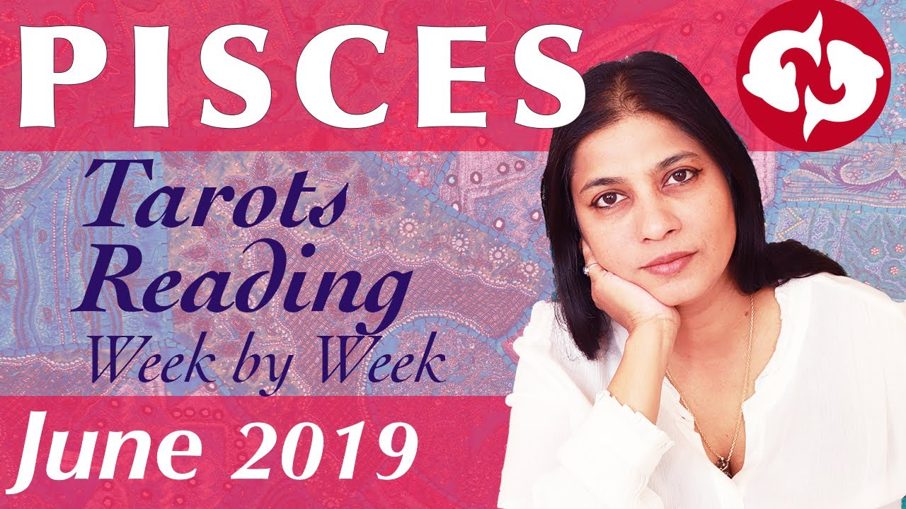 PISCES June 2019 Tarot reading forecast