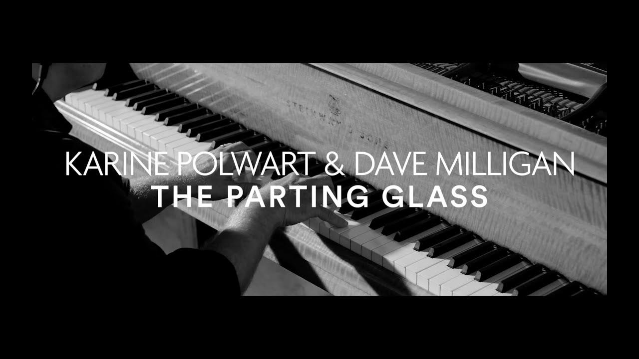 The Parting Glass – Karine Polwart & Dave Milligan