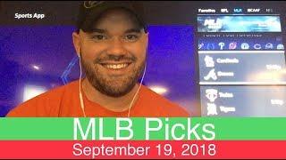 MLB Picks (Sept. 19, 2018) | Baseball Sports Betting Predictions | Vegas Lines & Odds (9-19-18)