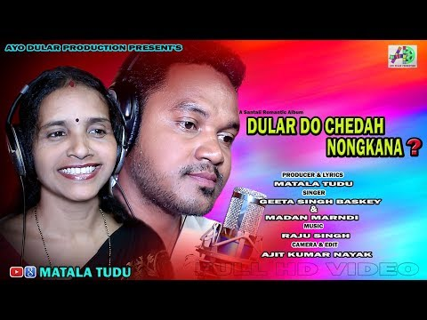 New Santali Studio Version Hd Video 2018 DULAR DO CHEDAH NONGKANA (TITLE)