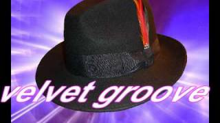 velvet groove tell me about it make sure you enjoy yourself