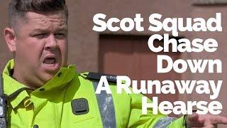 Scot Squad Chase Down A Runaway Hearse | Scot Squad