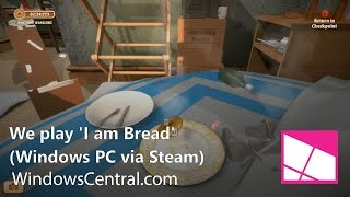 Paul plays I am Bread, the best bread simulator for Windows PC