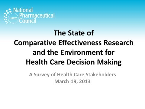 The State of Comparative Effectiveness Research and the Environment for Health Care Decision Making