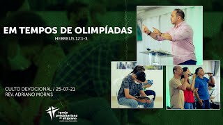 Em Tempos de Olimpíadas - Culto Devocional - IP Altiplano - 25/07