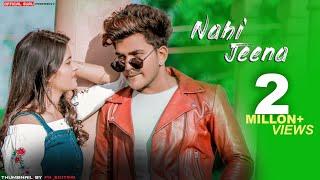 Nahi Jeena Tere Bina | Official Song | Guru & Nishu | Sumit Saha | Romantic Love Story | Song 2020