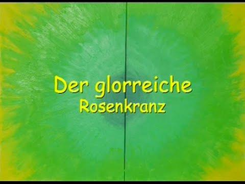 der glorreiche rosenkranz  der glorreiche rosenkranz #3