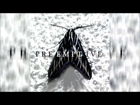 Preemptive - ill Philosopher [instrumental]