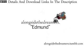 """Edmund"" - Alongside the Dreamers [Free Download]"