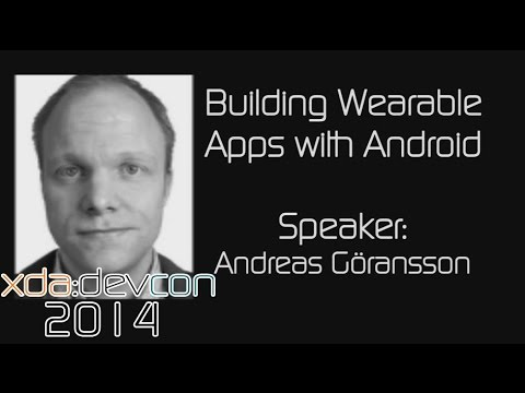 Building Wearable Apps with Android w/ Andreas Göransson from XDA:DevCon 2014