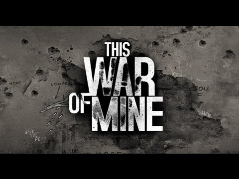 This War Of Mine - Combat, Scavenging And Stealth Guide/Walkthrough