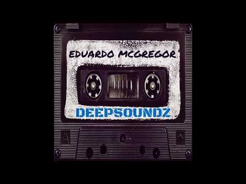 Eduardo McGregor - Deep Soundz