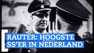 Rauter: hoogste SS'er in Nederland
