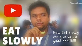 How Eat Slowly can give you a good health!