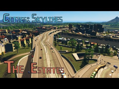 Cities: Skylines EP18 The Estates