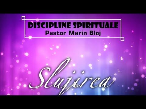 Discipline spirituale - Slujirea - Pastor Marin Bloj