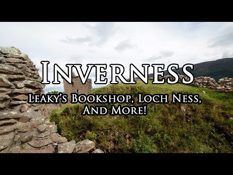 Inverness: Leaky's Bookshop, Loch Ness, & More! | Travel Video
