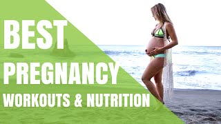 Best Workouts & Nutrition for Pregnancy