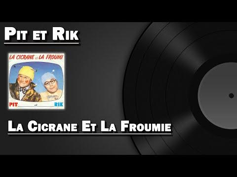 La Cicrane Et La Froumie  Pit et Rik HD