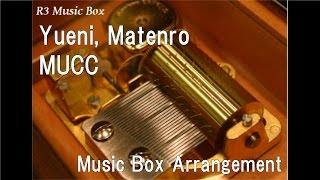 "Yueni, Matenro/MUCC [Music Box] (TV Anime ""Kindaichi Case Files R"" OP)"