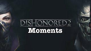 Dishonored 2 Moments | All Games