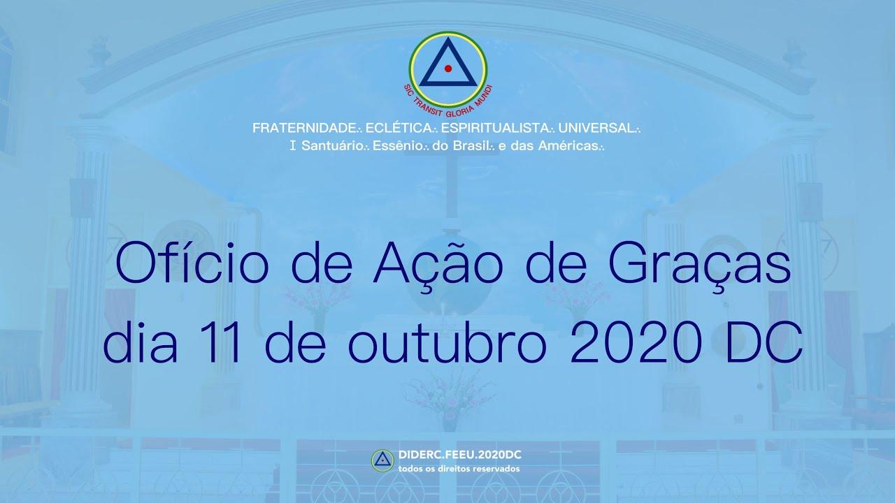 Ofício de Ação de Graças do dia 11 de outubro de 2020 - D.C.