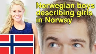 How Norwegian boys describe girls in Norway?