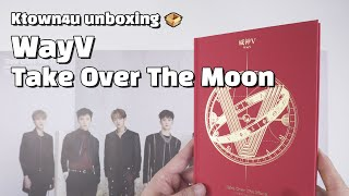 "Unboxing WayV ""Take Over the Moon"" 威神V 언박싱 Ktown4u thumbnail"