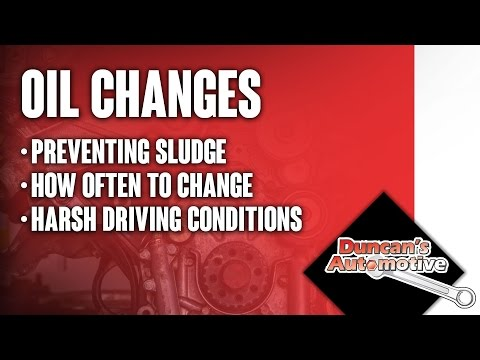 Oil Changes | Preventing Sludge, How Often to Change and Harsh Driving Conditions