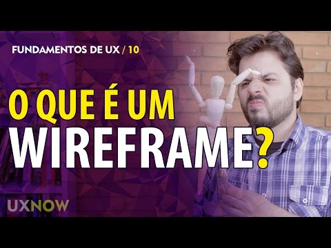 O que é um Wireframe? //UXNOW