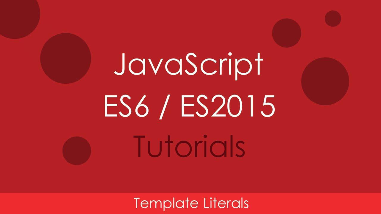 javascript es6 es2015 05 template literals
