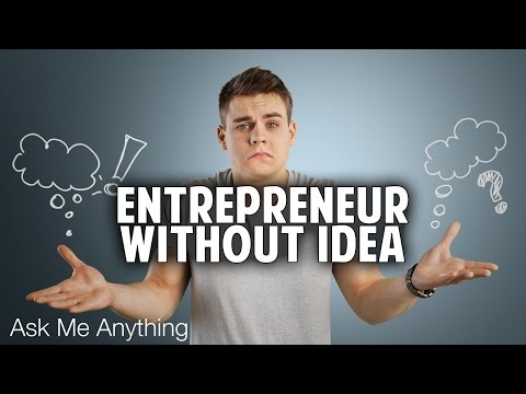 AMA - Is It Unusual To Know You Want To Become An Entrepreneur Before You Have an Idea?