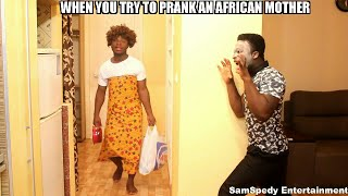 When You Try To Prank An African Mother