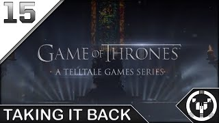 TAKING IT BACK | Telltale: Game of Thrones | 15