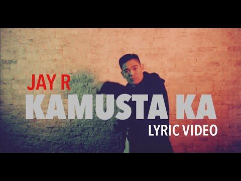 Kamusta Ka Lyric video by Jay R