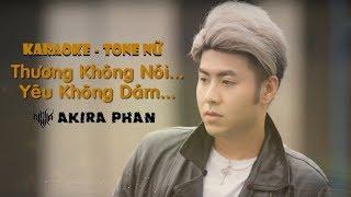[Karaoke] Thương Không Nói Yêu Không Dám (Tone Nữ) | Akira Phan