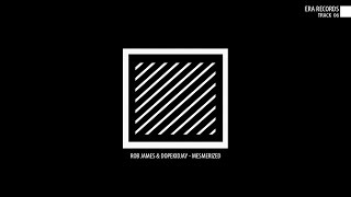 Rob James & Dopekidjay - Mesmerized
