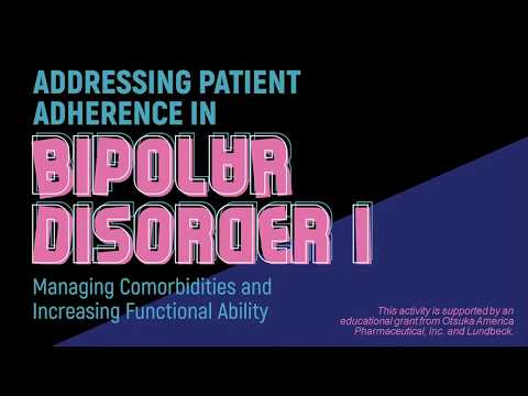 Addressing Patient Adherence In Bipolar Disorder 1: Comorbidities & Functional Ability