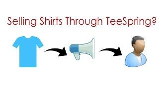 Selling Shirts Through Teespring in 2017 - Worth It? thumbnail