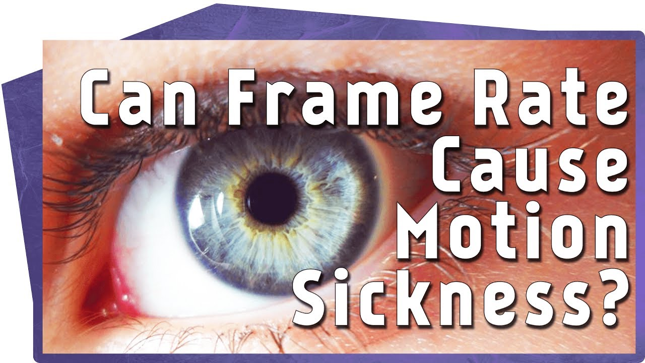 Can Frame Rate Cause Motion Sickness? | Game & Science - YouTube