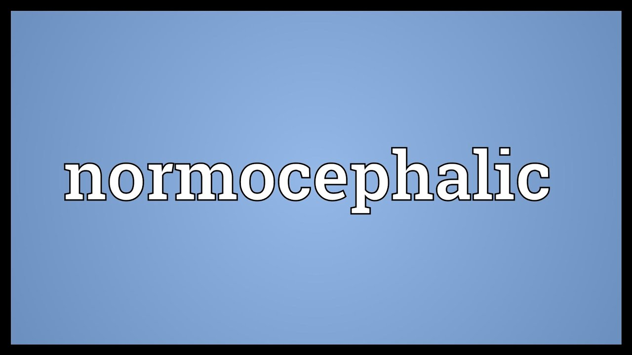 Normocephalic