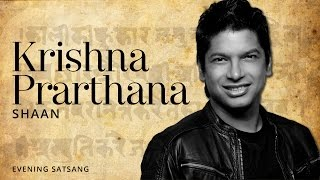 Evening Satsang - Krishna Prarthana [Devotional Mantra] | Shaan