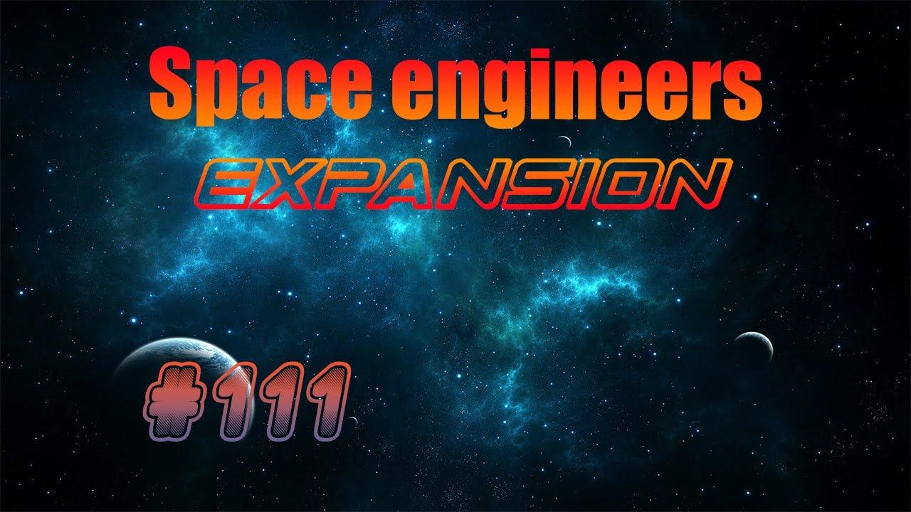 [SPACE ENGINEERS : EXPANSION] Épisode 111  : Machinerie surprenante ! En FR et HD