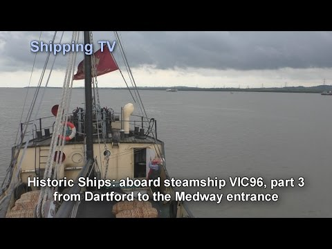 Historic steamship VIC96 down the Thames - part 3, to the Medway