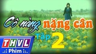 thvl  co nang nang can - tap 2